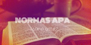 Normas APA: ¿Qué es el formato APA? ¿Por qué la normativa APA?